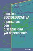 Atención socioeducativa a personas con discapacidad y/o dependencia