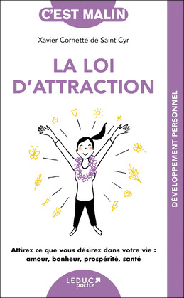 Les secrets de la loi de l'attraction, c'est malin