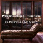 Probleme, Krisen, Misserfolge