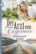 Der Arzt vom Tegernsee 7 - Arztroman