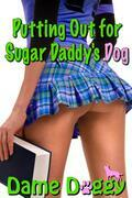 Putting Out for Sugar Daddy's Dog