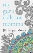 My Guru Calls Me Momma