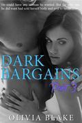 Dark Bargains: Part Three