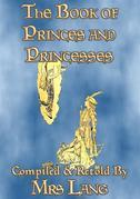 THE BOOK OF PRINCES AND PRINCESSES - 14 illustrated true stories