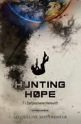 Hunting Hope - Teil 1: Zerbrochene Herkunft