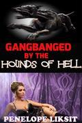 Gangbanged By The Hounds Of Hell