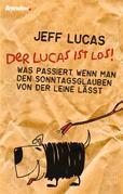 Der Lucas ist los!