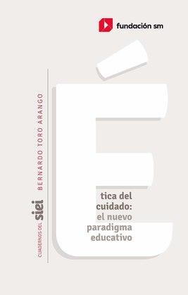 Ética del cuidado: el nuevo paradigma educativo