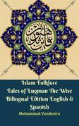 Islam Folklore Tales of Luqman The Wise Bilingual Edition English & Spanish