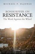 Bonhoeffer on Resistance