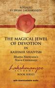 The Magical Jewel of Devotion in Kashmir Shaivism