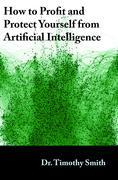 How to Profit and Protect Yourself from Artificial Intelligence