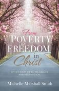 FROM POVERTY TO FREEDOMIN CHRIST