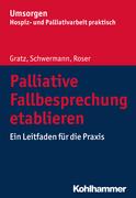 Palliative Fallbesprechung etablieren