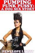 Pumping Punk Pussy: A Dog Sex Story
