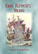 KING ALFRED'S VIKING - the creation of Alfred's Fleet