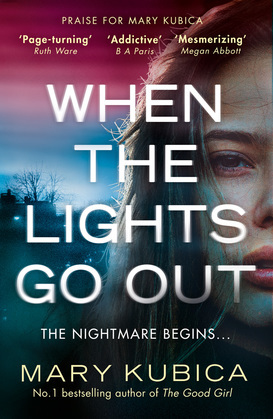 When The Lights Go Out: The addictive new thriller from the bestselling author of The Good Girl