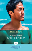 Rescued By Her Mr Right (Mills & Boon Medical) (Bondi Bay Heroes, Book 4)