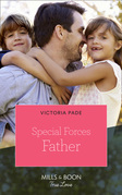 Special Forces Father (Mills & Boon True Love) (Camden Family Secrets)