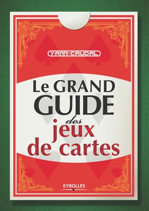 Le grand guide des jeux de cartes