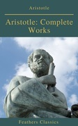 Aristotle: Complete Works (Active TOC) (Feathers Classics )