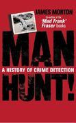 Manhunt: A History of Crime Detection