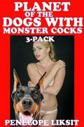 Planet Of The Dogs With Monster Cocks 3-Pack (bestiality)
