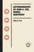 Autobiography of John G. Fee, Berea, Kentucky
