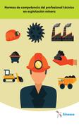 Normas de competencia del profesional técnico en explotación minera