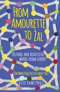 From Amourette to ?al: Bizarre and Beautiful Words from Europe