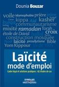 Laïcité, mode d'emploi