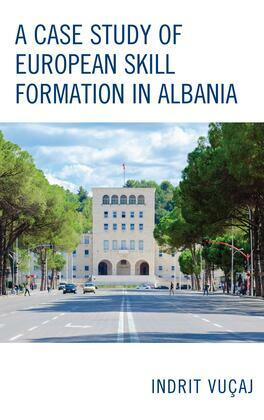A Case Study of European Skill Formation in Albania