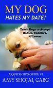 My Dog Hates My Date!