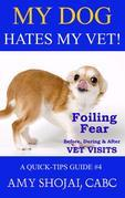 My Dog Hates My Vet!