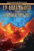 Elminster Must Die: The Sage of Shadowdale, Book I
