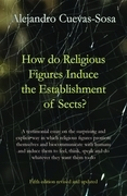 How do religious figures induce the establishment of sects?