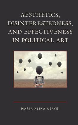 Aesthetics, Disinterestedness, and Effectiveness in Political Art