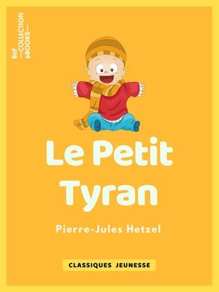 Le Petit tyran