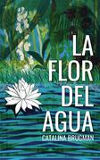 La flor del agua