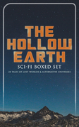 THE HOLLOW EARTH: Sci-Fi Boxed Set - 24 Tales of Lost Worlds & Alternative Universes