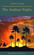 The Arabian Nights (Best Navigation, Active TOC)(Feathers Classics)