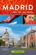 Bruckmann Reiseführer Madrid: Zeit für das Beste. Highlights, Geheimtipps, Wohlfühladressen