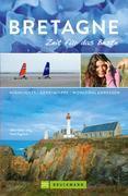 Bruckmann Reiseführer Bretagne: Zeit für das Beste. Highlights, Geheimtipps, Wohlfühladressen. NEU 2018