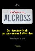 Du rêve Américain au cauchemar Californien : Perpétuité parmi les gangs