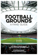 Football Grounds: A Fans' Guide 2018-19