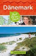 Bruckmann Reiseführer Dänemark: Zeit für das Beste. Highlights, Geheimtipps, Wohlfühladressen.