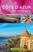 Bruckmann Reiseführer Côte d'Azur: Zeit für das Beste. Highlights, Geheimtipps, Wohlfühladressen. NEU 2018