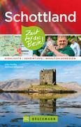 Bruckmann Reiseführer Schottland: Zeit für das Beste. Highlights, Geheimtipps, Wohlfühladressen.