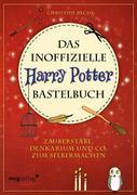 Das inoffizielle Harry-Potter-Bastelbuch