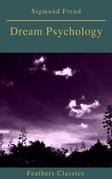 Dream Psychology (Best Navigation, Active TOC)(Feathers Classics)